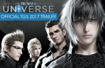 TGS 2017: Final Fantasy XV Universe TGS trailer teases additional story content